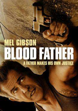 Blood Father, Movie on DVD, Drama Movies, Suspense Movies, ,  on DVD
