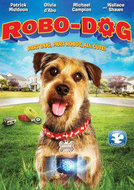 Robo-Dog, Movie on DVD, Family Movies, Kids Movies, movies coming soon, new movies in May
