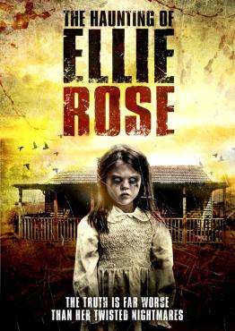The Haunting of Ellie Rose, Movie on DVD, Horror Movies, Suspense Movies, movies coming soon, new movies in February