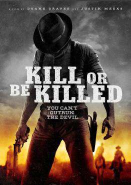 Kill or Be Killed, Movie on DVD, Action Movies, Suspense Movies, War & Western Movies, movies coming soon, new movies in March