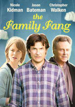 The Family Fang, Movie on DVD, Comedy Movies, Drama Movies, movies coming soon, new movies in July
