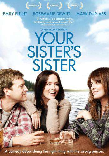 Your Sister's Sister, Movie on DVD, Drama Movies, Comedy Movies, Romance