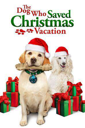 The Dog Who Saved Christmas Vacation, Movie on DVD, Family Movies, Holiday