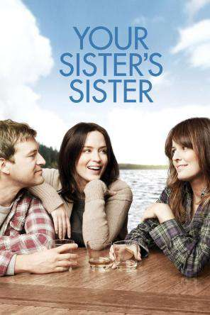 Your Sister's Sister, Movie on DVD, Drama Movies, Comedy