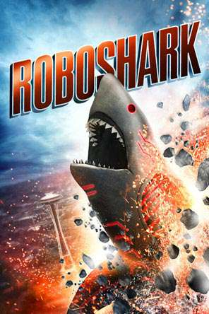 Roboshark, Movie on DVD, Action Movies, Drama Movies, Horror Movies, Sci-Fi & Fantasy Movies, Thriller & Suspense