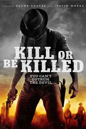 Kill or Be Killed, Movie on DVD, Action Movies, Thriller & Suspense Movies, Thriller Movies, Western