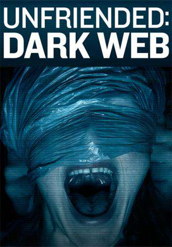 Unfriended: Dark Web for Rent, & Other New Releases on DVD