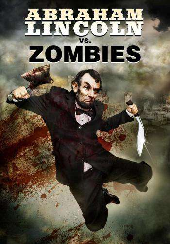 Abraham Lincoln Vs Zombies For Rent Amp Other New Releases