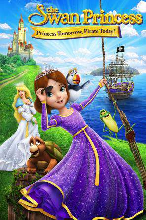 Swan Princess: The Princess Tomorrow, Pirate Today, Movie on DVD, Animated Movies, Kids Movies, Family