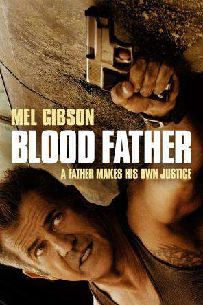 Blood Father, Movie on DVD, Drama Movies, Thriller & Suspense