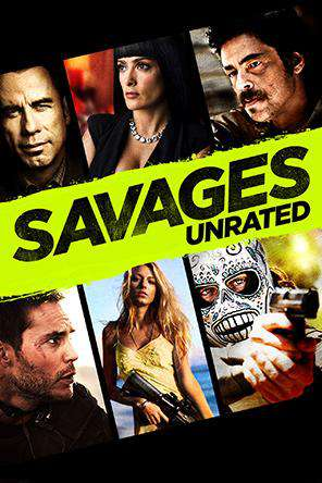 Savages (Unrated), On Demand Movie, Action DigitalMovies, Adventure DigitalMovies, Drama DigitalMovies, Romance DigitalMovies, Thriller & Suspense DigitalMovies, Thriller