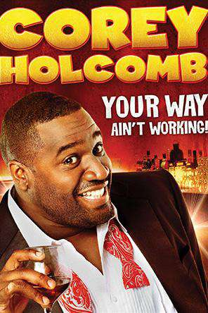 Corey Holcomb Your Way Ain't Working, On Demand Movie, Comedy