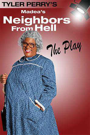 Tyler Perry's Madea's Neighbors From Hell - The Play, On Demand Movie, Comedy DigitalMovies, Drama