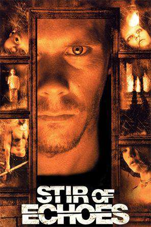 Stir of Echoes, On Demand Movie, Horror DigitalMovies, Thriller & Suspense DigitalMovies, Thriller