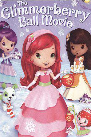 Strawberry Shortcake: Glimmerberry Ball, On Demand Movie, Family DigitalMovies, Kids