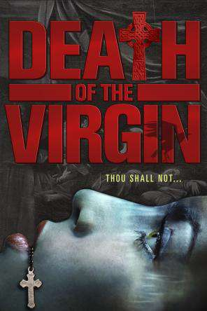 Death Of The Virgin, On Demand Movie, Horror DigitalMovies, Thriller & Suspense DigitalMovies, Thriller