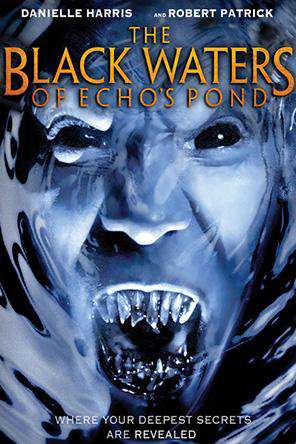 The Black Waters Of Echos Pond, On Demand Movie, Horror DigitalMovies, Fantasy