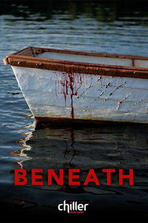 Beneath, On Demand Movie, Horror DigitalMovies, Thriller & Suspense DigitalMovies, Thriller
