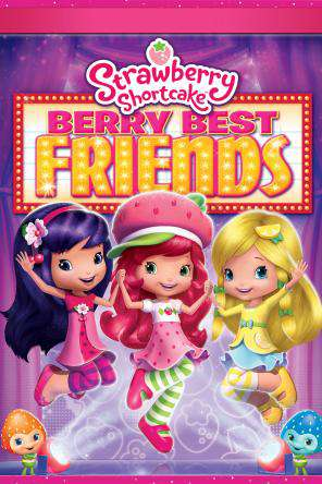 Strawberry Shortcake: Berry Best Friends (Digital), On Demand Movie, Animated DigitalMovies, Family