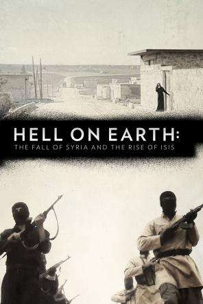 Hell on Earth: The Fall of Syria and the Rise of ISIS, On Demand Movie, Special Interest