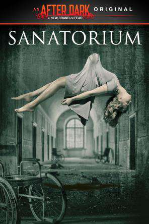 After Dark Originals: Sanatorium, On Demand Movie, Thriller & Suspense DigitalMovies, Thriller