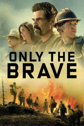 Only The Brave (2017), On Demand Movie, Action DigitalMovies, Thriller & Suspense DigitalMovies, Thriller