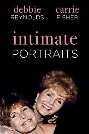 Intimate Portraits: Debbie Reynolds And Carrie Fisher, On Demand Movie, Special Interest