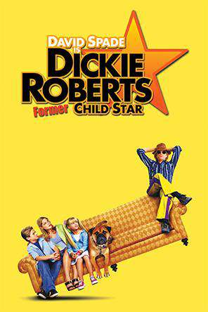 Dickie Roberts: Former Child Star, On Demand Movie, Comedy