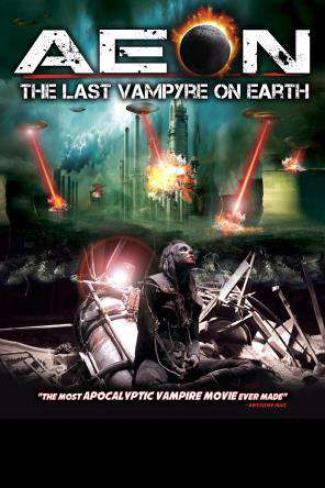Aeon: The Last Vampyre on Earth, On Demand Movie, Horror DigitalMovies, Thriller & Suspense DigitalMovies, Thriller