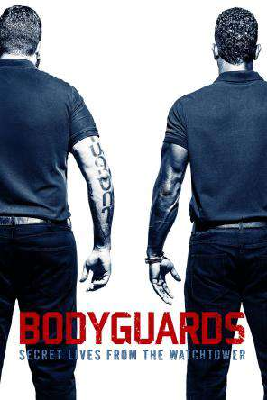 Bodyguards: Secret Lives from the Watchtower, On Demand Movie, Drama DigitalMovies, Special Interest