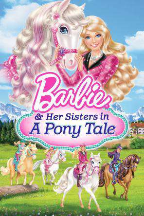 Barbie And Her Sisters In A Pony Tale, On Demand Movie, Adventure DigitalMovies, Animated DigitalMovies, Family DigitalMovies, Kids