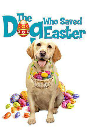 The Dog Who Saved Easter, On Demand Movie, Family