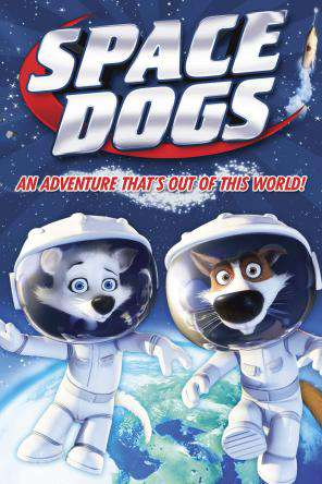 Space Dogs, Movie on DVD, Animated Movies, Family Movies, Special Interest