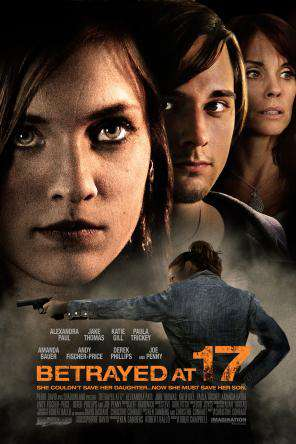 Betrayed at 17, Movie on DVD, Drama Movies, Action