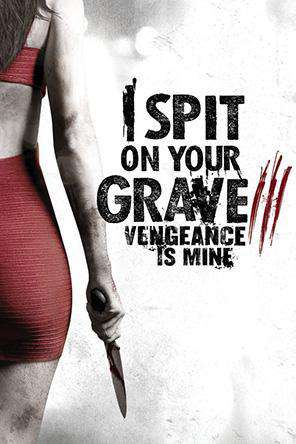 I Spit On Your Grave 3: Vengeance Is Mine, On Demand Movie, Horror