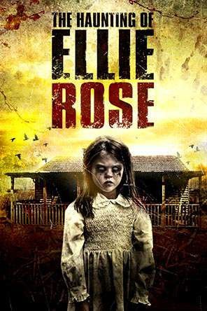 The Haunting of Ellie Rose, Movie on DVD, Horror Movies, Thriller & Suspense