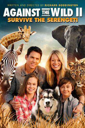 Against the Wild 2: Survive the Serengeti, Movie on DVD, Adventure Movies, Kids Movies, Family